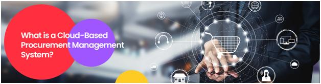 What is a Cloud-Based Procurement Management System